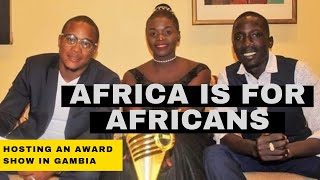 EXPLORING THE GAMBIA Part 1: AWARDS SHOW #AfricaIsForAfricans