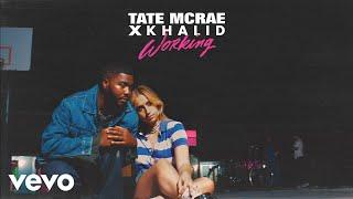 Tate McRae, Khalid - working