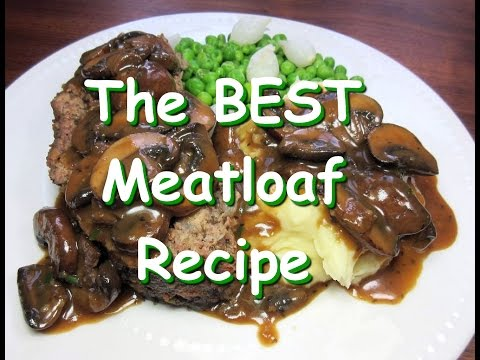 The Best Classic Meatloaf Recipe with Brown MUSHROOM Gravy