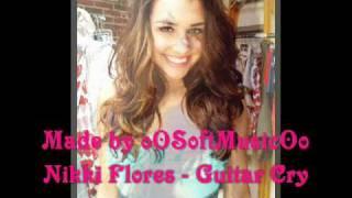 Nikki Flores - Guitar Cry ( New 2010) + LYRICS
