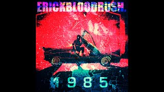 Video erickbloodrush. - 1985