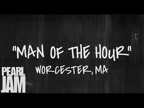 Man of the Hour - Live in Worcester, MA (10/15/2013) - Pearl Jam Bootleg