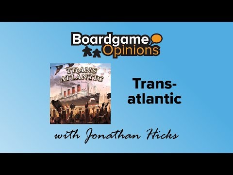 Boardgame Opinions: Transatlantic