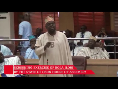 Screening of Bola Ilori By the State of Osun House of Assembly