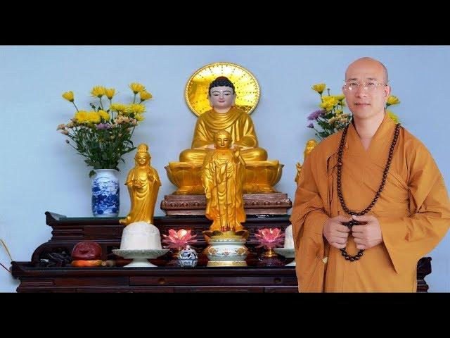 Cách Lập và Bố Trí Bàn Thờ PHẬT Tại Gia Đem Lại May Mắn Cho Gia Chủ – Thầy Thích Trúc Thái Minh