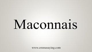 How To Say Maconnais
