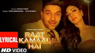 Raat Kamaal Hai Lyrical Video | Guru Randhawa  Khushali Kumar | Tulsi Kumar | New Song 2018