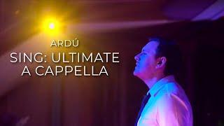 Sing : Ultimate A Cappella Highlights (Ardú Vocal Ensemble)