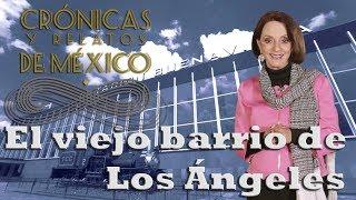 Crónicas y relatos de México - El viejo barrio de Los Ángeles