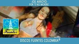Por Ti No Morire / El Joe Arroyo [ Discos Fuentes]