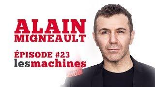 Épisode 23 - Alain Migneault