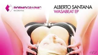 Alberto Santana - Wasabeat (Original Mix) [Pornographic Recordings]