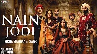 Nain Na Jodi Full Song by Richa Sharma
