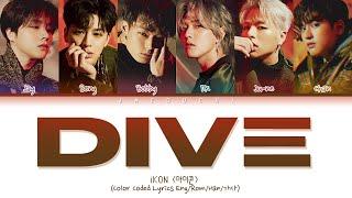 "iKON ""DIVE (뛰어들게)"" (Color Coded Lyrics Eng/Rom/Han/가사)"