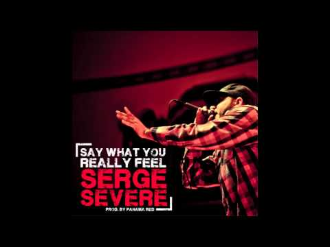Serge Severe- Say What You Really Feel
