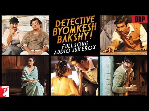Detective Byomkesh Bakshy - Full Song Audio Jukebox | Sushant Singh Rajput