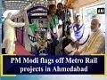 PM Narendra Modi Flags Off Ahmedabad Metro, Takes Inaugural Ride