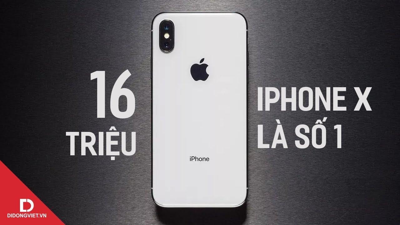 5 Lý do iPhone X là lựa chọn hàng đầu trong phân khúc 16 triệu