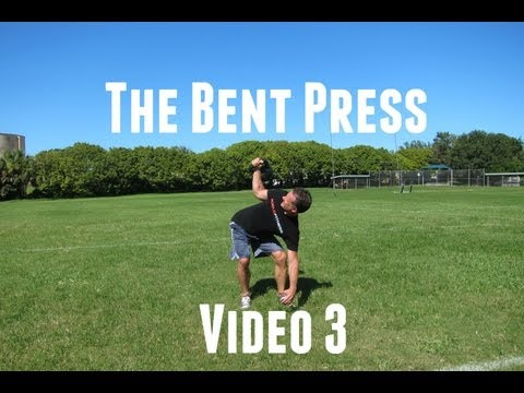 Kettlebell Exercises: The Bent Press Video Series (Video 3 of 3)
