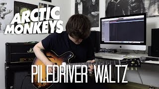 Piledriver Waltz - Arctic Monkeys Cover