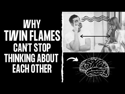 Tweelingziel-obsessie Waarom tweelingvlammen niet kunnen stoppen met aan elkaar te denken en obsessieve gedachten hebben
