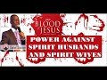 POWER AGAINST SPIRIT HUSBANDS AND WIVES