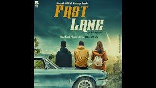Fast Lane - Kronik 969, Xstacy Sash Feat. Himanshi - thekronik969