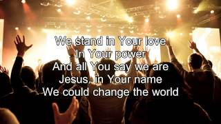 We could change the world   Matt Redman Worship Song with lyrics