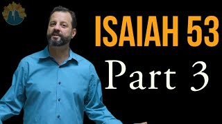 Messianic Prophecy Isaiah 53 Part 3