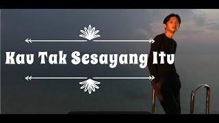 Bento - Kau Tak Sesayang Itu ( Lyrics )