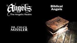 Angels Volume 1 - Biblical Angels - Chuck Missler