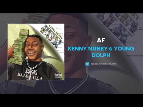 Kenny Muney & Young Dolph - AF (AUDIO)