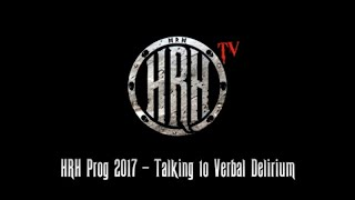 HRH TV – Verbal Delirium Interview @ HRH Prog V