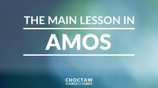 The Main Lesson in Amos