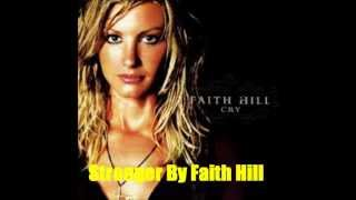 Stronger By Faith Hill *Lyrics in description*