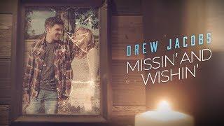 Drew Jacobs Missin' And Wishin'