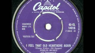I Feel That Old Heartache Again     Ferlin Husky