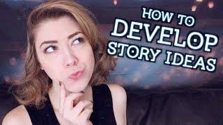 HOW TO BRAINSTORM + DEVELOP STORY IDEAS