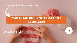 myboshi - Zweifarbiges Netzpatent