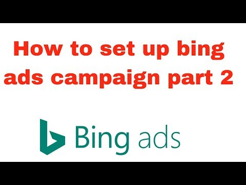 How to set up bing ads campaign part 2