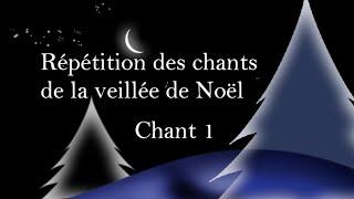 2020-12-24 – Répétition veillée Noël – Chant 1