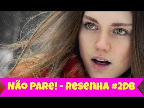 Resenha: N�o Pare! - #2DB