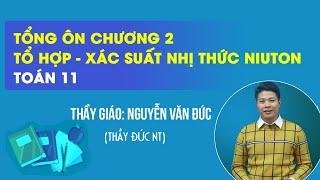 Tổng ôn chương 2 - Tổ hợp - Xác suất nhị thức Niuton - Toán 11 - Thầy Nguyễn Văn Dức