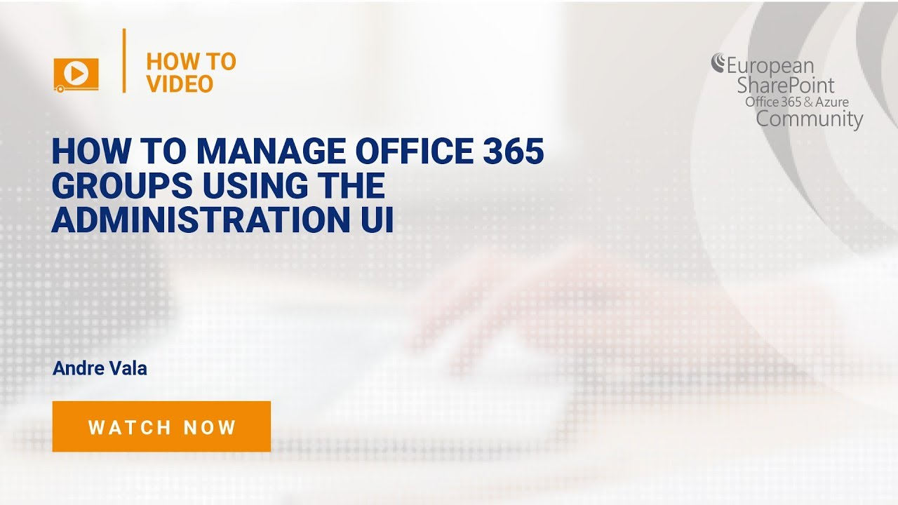 How To Manage Office 365 Groups Using the Administration UI