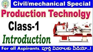 Production Technology class 1 for all civil mechanical  competitive aspirants By SRINIVASMech