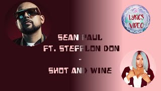 Sean Paul Ft. Stefflon Don   Shot & Wine (lyrics Video)