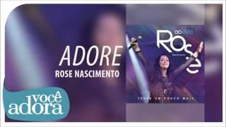 Rose Nascimento - Adore (Tente Um Pouco Mais) [Áudio Oficial]