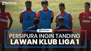 Sebelum Berlaga di Piala AFC 2021, Persipura Jayapura Ingin Tanding Lawan Klub Liga 1