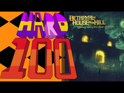 The Hard 100: Betrayal at House on the Hill