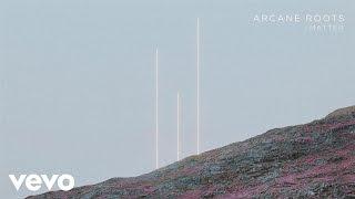 Arcane Roots - Matter